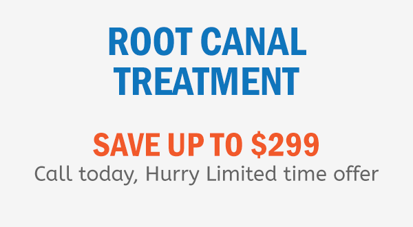 Root Canal Treatment Save Up To $299